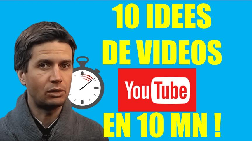 10 IDEES DE VIDEOS YOUTUBE EN 10 MIN